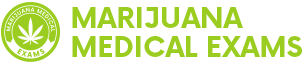 Marijuana Medical Exams